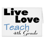 Live Love Teach 4th Grade (blue) Greeting Cards