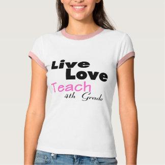 Live Love Teach 4th Grade (pink) T Shirt