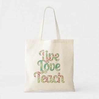 Live, Love Teach Bag