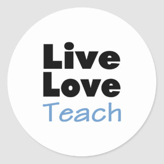 Live Love Teach (blue) Classic Round Sticker