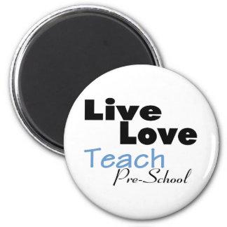 Live Love Teach Pre School (blue) Magnet