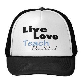 Live Love Teach Pre School (blue) Trucker Hat