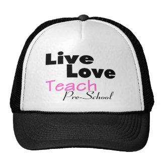 Live Love Teach Pre School (pink) Trucker Hat