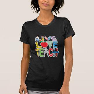 Live Love Teach T-shirt