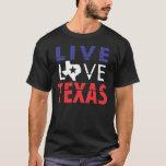 Live Love Texas T-Shirt