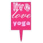 Live. Love, Yoga Cake Toppers