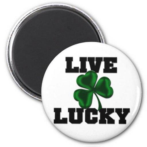 Live Lucky Fridge Magnet