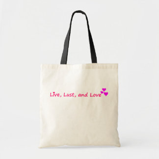 Live, Lust, and Love Bag