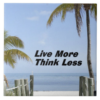 Live More Think Less Tile