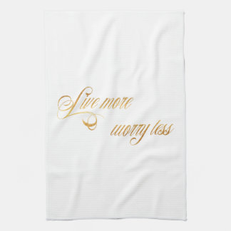Live More Worry Less Quote Faux Gold Foil Quotes Kitchen Towel