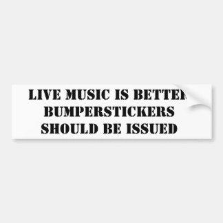 LIVE MUSIC IS BETTER CAR BUMPER STICKER