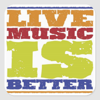 Live Music Is Better Square Sticker