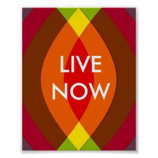 Live Now! Two Word Quote Inspirational print