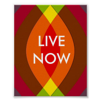 Live Now! Two Word Quote Inspirational Poster