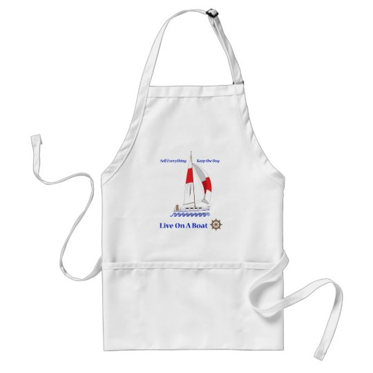 Live On A Boat Adult Apron