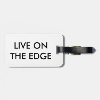 Live on the edge luggage tag