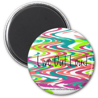 Live out loud 2 inch round magnet