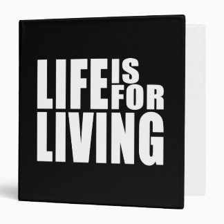 Live Positive Mantra Quote : Life is for Living Binder