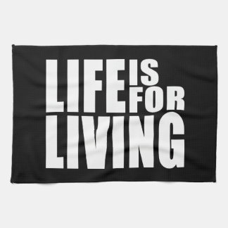 Live Positive Mantra Quote : Life is for Living Hand Towels