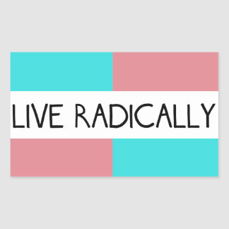 Live Radically Sticker
