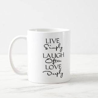 Live Simply, Laugh Often, Love Deeply Coffee Mug