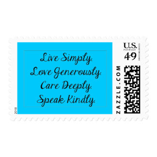 LIVE SIMPLY LOVE GENEROUSLY CARE DEEPLY SPEAK KIND POSTAGE