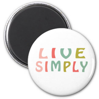 Live Simply- Unique Designs Fridge Magnet
