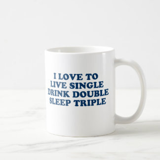 Live Single Drink Double Sleep Triple Coffee Mug