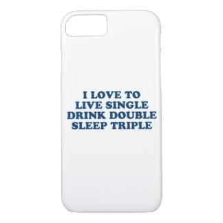 Live Single Drink Double Sleep Triple iPhone 7 Case