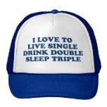 Live Single Drink Double Sleep Triple Trucker Hat