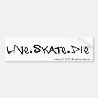 Live Skate Die Bumper Sticker Car Bumper Sticker