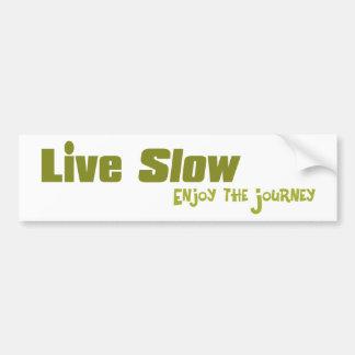 Live Slow Bumper Sticker Car Bumper Sticker