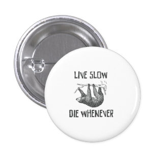 Live Slow 1 Inch Round Button