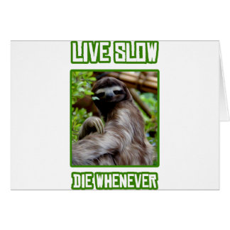 Live Slow Die Whenever Card