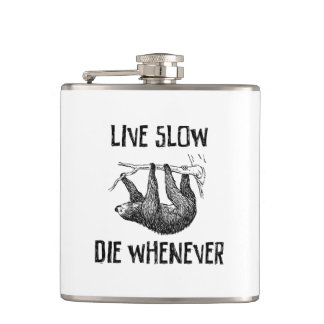 Live Slow, Die Whenever Hip Flask