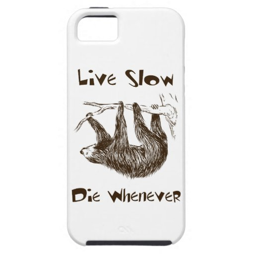 Live Slow. Die Whenever iPhone 5 Cover