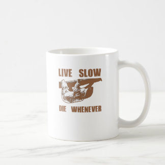 Live Slow Die Whenever Mugs