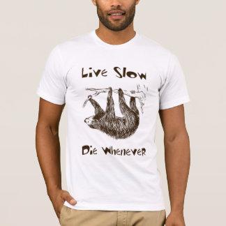 Live Slow. Die Whenever Sloth Tee