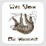 Live Slow. Die Whenever Square Sticker