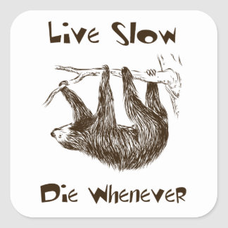 Live Slow. Die Whenever Stickers