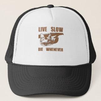 Live Slow Die Whenever Trucker Hat