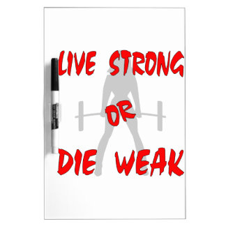 Live Strong Or Die Weak Female Weightlifting Dry-Erase Board