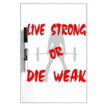 Live Strong Or Die Weak Female Weightlifting Dry-Erase Whiteboards