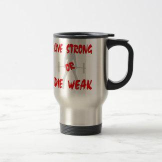 Live Strong Or Die Weak Female Weightlifting Travel Mug