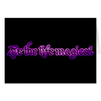 Live the life magical card