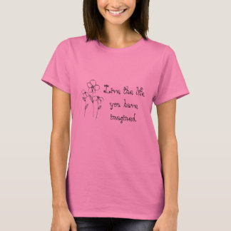 Live The Life You Imagined T-Shirt