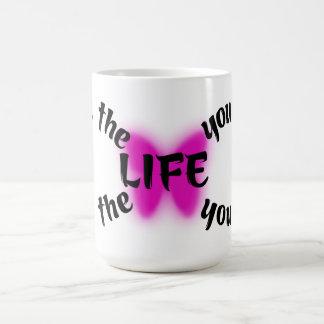 Live the Life you Love Mug