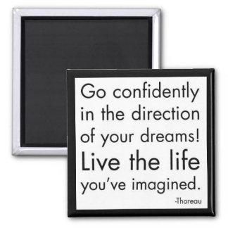 """""""Live The Life You've Imagined"""" 2 Inch Square Magnet"""