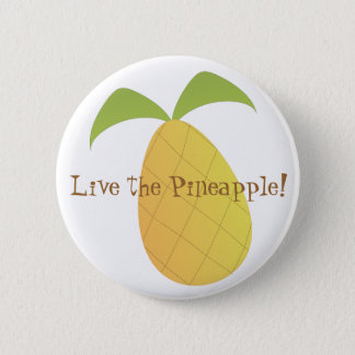 Live the Pineapple! Pinback Button