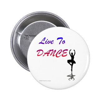 Live To Dance (For Light Colored Products) 2 Inch Round Button